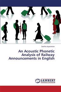 An Acoustic Phonetic Analysis of Railway Announcements in English