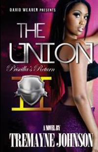 The Union 2: Priscilla's Return