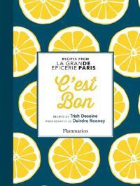C'Est Bon: Recipes Inspired by La Grand Epicerie de Paris