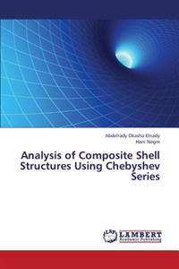 Analysis of Composite Shell Structures Using Chebyshev Series