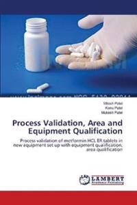 Process Validation, Area and Equipment Qualification