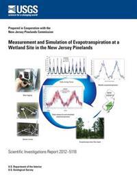 Measurement and Simulation of Evapotranspiration at a Wetland Site in the New Jersey Pinelands