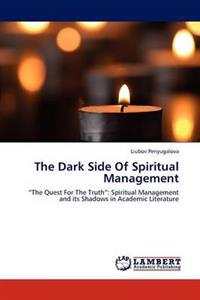 The Dark Side of Spiritual Management