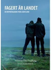 Fagert är landet : en reportagebok från Jämtland