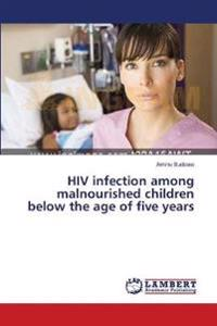 HIV Infection Among Malnourished Children Below the Age of Five Years