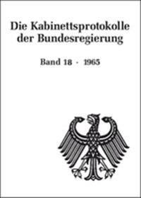 Die Kabinettsprotokolle der Bundesregierung, BAND 18, Die Kabinettsprotokolle der Bundesregierung (1965)