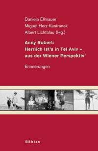 Anny Robert: Herrlich ist's in Tel Aviv - aus der Wiener Perspektiv'