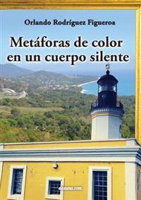 Metaforas de Color En Un Cuerpo Silente
