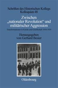 """Zwischen """"nationaler Revolution"""" Und Milit rischer Aggression"""