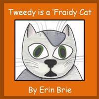 Tweedy is a 'Fraidy Cat