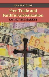 Free Trade and Faithful Globalization