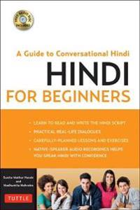 Hindi for Beginners: A Guide to Conversational Hindi (Audio Disc Included) [With CDROM]
