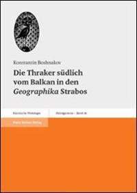 Die Thraker Suedlich Vom Balkan in Den Geographika Strabos: Quellenkritische Untersuchungen