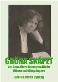 Gröna skåpet om Anna Clara Romanus Alfvén