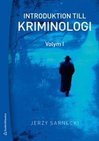 Introduktion till kriminologi : brottslighetens omfattning, karaktär och orsaker