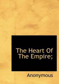 The Heart of the Empire;