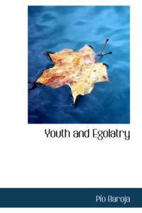 Youth and Egolatry