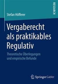 Vergaberecht Als Praktikables Regulativ