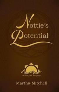 Nottie's Potential: A Story of Ampany