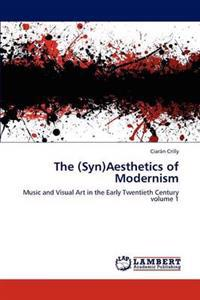 The (Syn)Aesthetics of Modernism