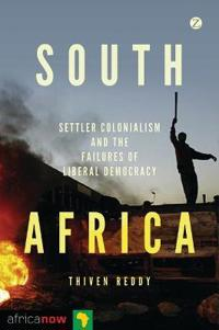 South Africa, settler colonialism and the failures of liberal democracy
