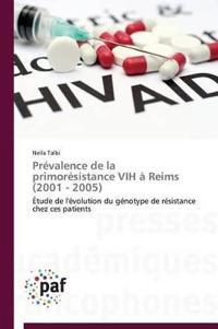 Pr�valence de la Primor�sistance Vih � Reims (2001 - 2005)