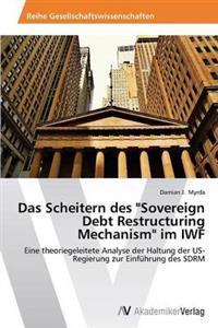 """Das Scheitern Des """"Sovereign Debt Restructuring Mechanism"""" Im Iwf"""