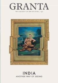 Granta 130: India - Another Way of Seeing