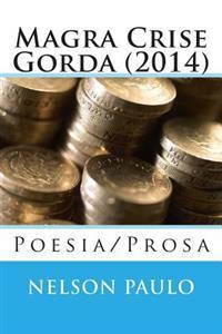 Magra Crise Gorda (2014): Poesia/Prosa