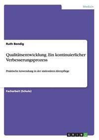 Qualitatsentwicklung. Ein Kontinuierlicher Verbesserungsprozess