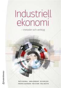 Industriell ekonomi :  metoder och verktyg