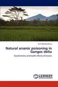 Natural Arsenic Poisoning in Ganges Delta