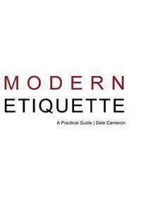 Modern Etiquette: A Practical Guide