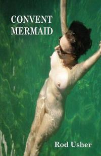 The Convent Mermaid