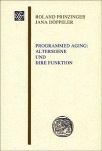 Programmed Aging: Altersgene Und Ihre Funktion