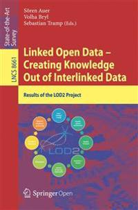 Linked Open Data - Creating Knowledge Out of Interlinked Data