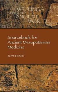 Sourcebook for Ancient Mesopotamian Medicine