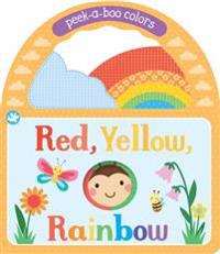 Red, Yellow, Rainbow: Peek-A-Boo Colors