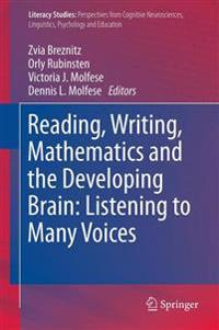 Reading, Writing, Mathematics and the Developing Brain