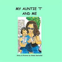 My Auntie 't' and Me