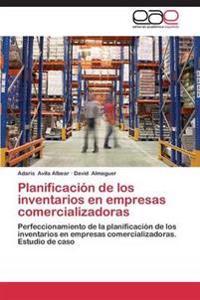 Planificacion de Los Inventarios En Empresas Comercializadoras