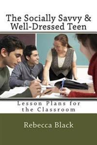 The Socially Savvy & Well-Dressed Teen: Lesson Plans for the Classroom