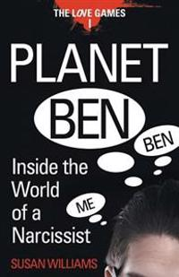 Planet Ben: Inside the World of a Narcissist
