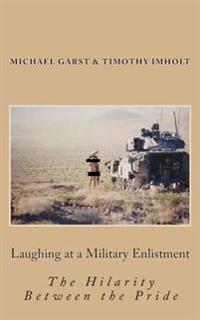 Laughing at a Military Enlistment: The Hilarity Between the Pride