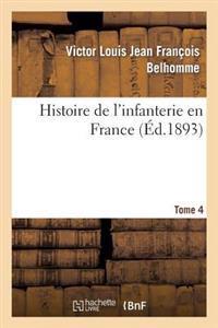 Histoire de L'Infanterie En France. Tome 4