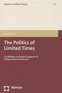 The Politics of Limited Times: The Rhetoric of Temporal Judgment in Parliamentary Democracies