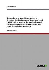 """Sinnsuche Und Identitatsproblem in Christian Krachts Romanen """"Faserland"""" Und """"1979"""""""
