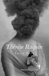 Thérèse Raquin - Emile Zola - böcker (9789174999594)     Bokhandel
