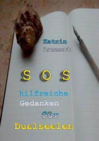 SOS hilfreiche Gedanken für Dualseelen