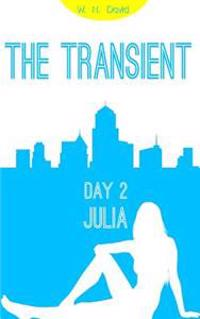 The Transient: Day 2: Julia